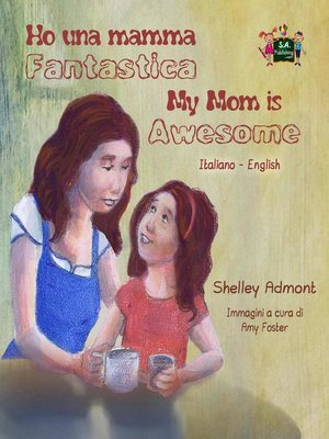 cover image of Ho una mamma fantastica My Mom is Awesome