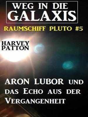 cover image of Aron Lubor und das Echo aus der Vergangenheit