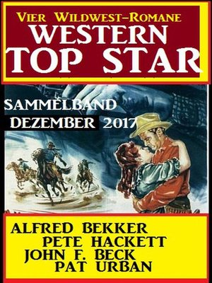cover image of Western Top Star Sammelband Dezember 2017--Vier Wildwest-Romane