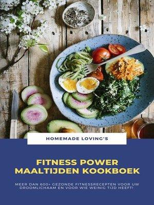 cover image of Fitness Power Maaltijden Kookboek