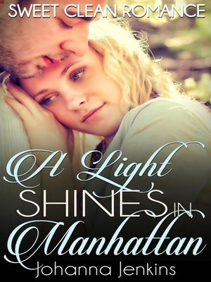 cover image of A Light Shines in Manhattan--Sweet Clean Romance