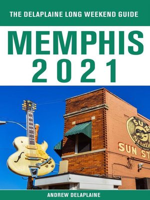 cover image of Memphis--The Delaplaine 2021 Long Weekend Guide