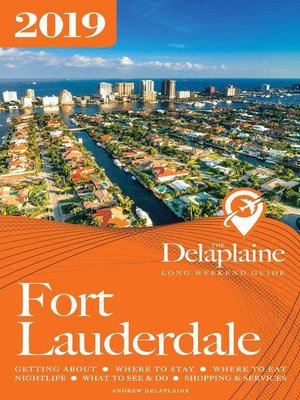 cover image of Fort Lauderdale -The Delaplaine 2019 Long Weekend Guide
