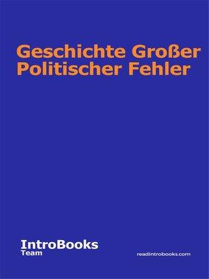 cover image of Geschichte großer politischer Fehler