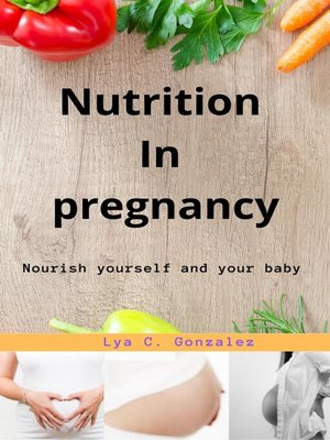 cover image of Nutrition  In  pregnancy   Nourish yourself and your baby