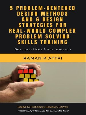 cover image of 5 Problem-Centered Design Methods and 6 Design Strategies for Real-World Complex Problem Solving Skills Training