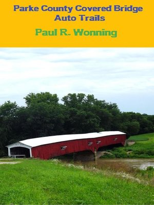 cover image of Parke County Covered Bridge Auto Trails