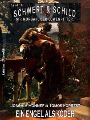cover image of Schwert und Schild – Sir Morgan, der Löwenritter Band 18
