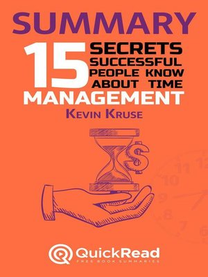 cover image of Summary of «15 Secrets Successful People Know About Time Management» by Kevin Kruse