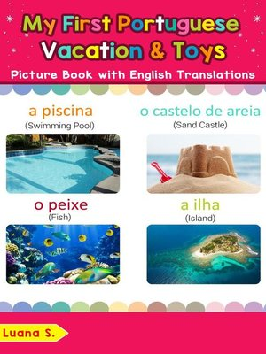 cover image of My First Portuguese Vacation & Toys Picture Book with English Translations