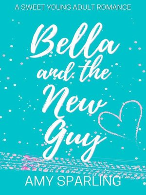 cover image of Bella and the New Guy