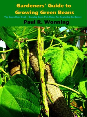 cover image of Gardeners' Guide to Growing Green Beans in the Vegetable Garden
