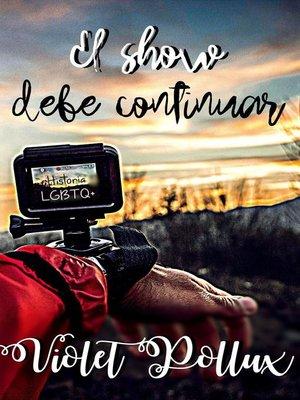 cover image of El Show Debe Continuar