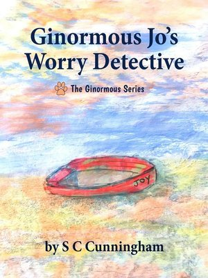 cover image of Ginormous Jo's Worry Detective