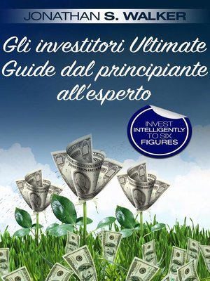 cover image of Gli investitori Ultimate Guide dal principiante all'esperto