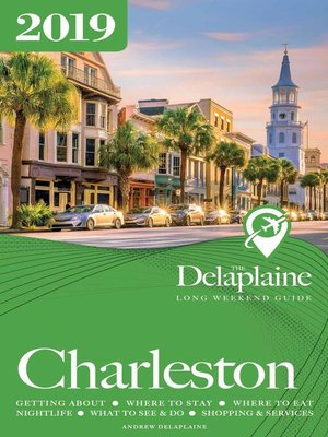 cover image of Charleston--The Delaplaine 2019 Long Weekend Guide