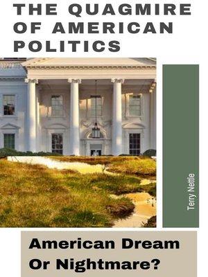 cover image of The Quagmire of American Politics