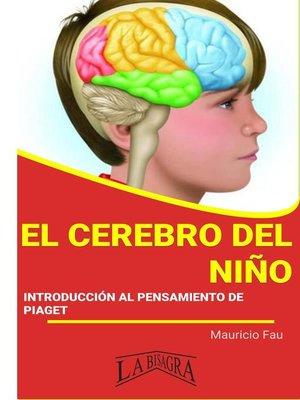 cover image of El Cerebro del niño, Introducción al Pensamiento de Piaget