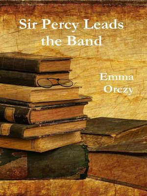 cover image of Sir Percy Leads the Band