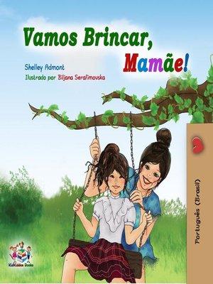 cover image of Vamos Brincar, Mamãe!