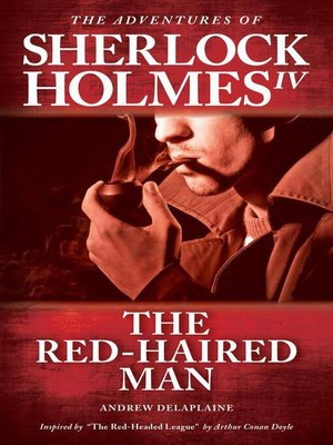 """cover image of The Red-haired Man--Inspired by """"The Red-Headed League"""" by Arthur Conan Doyle"""