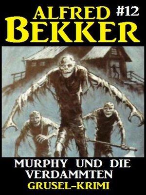 cover image of Alfred Bekker Grusel-Krimi #12