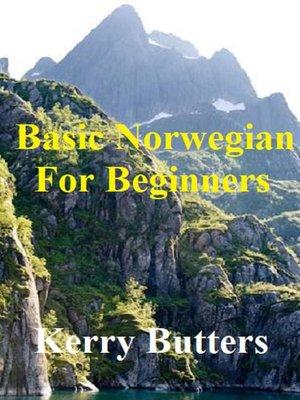 cover image of Basic Norwegian For Beginners.