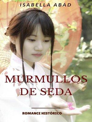 cover image of Murmullos de seda