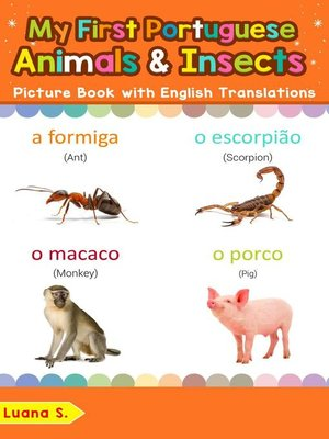 cover image of My First Portuguese Animals & Insects Picture Book with English Translations