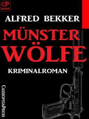 cover image of Alfred Bekker Kriminalroman--Münsterwölfe