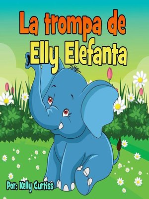 cover image of La trompa de Elly Elefanta