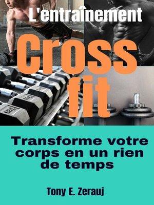 cover image of L'entraînement Crossfit transforme votre corps en un rien de temps