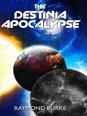 cover image of The Destinia Apocalypse