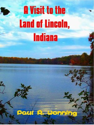 cover image of A Visit to the Land of Lincoln, Indiana