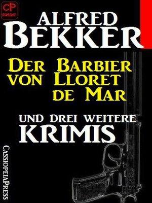 cover image of Der Barbier von Lloret de Mar und drei weitere Krimis