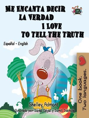 cover image of Me Encanta Decir la Verdad I Love to Tell the Truth (Spanish English Bilingual Edition)