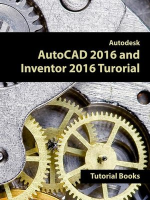 cover image of Autodesk AutoCAD 2016 and Inventor 2016 Tutorial