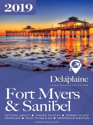 cover image of Fort Myers & Sanibel--The Delaplaine 2019 Long Weekend Guide