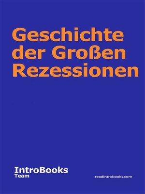 cover image of Geschichte der Großen Rezessionen
