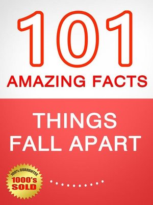 cover image of Things Fall Apart--101 Amazing Facts You Didn't Know