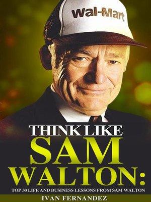 cover image of Think Like Sam Walton