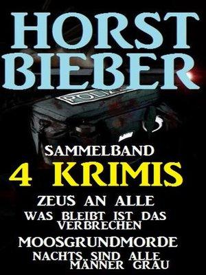 cover image of Sammelband 4 Horst Bieber Krimis