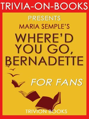 cover image of Where'd You Go, Bernadette by Charles Belfoure (Trivia-on-Books)