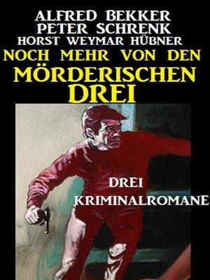 cover image of Noch mehr von den mörderischen Drei