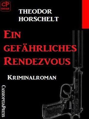 cover image of Ein gefährliches Rendezvous