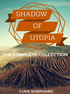 cover image of The Complete Collection: Shadow of Utopia, #4