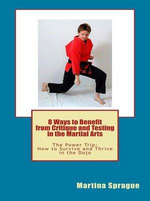 cover image of 8 Ways to Benefit from Critique and Testing in the Martial Arts
