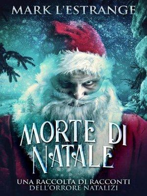 cover image of Morte di Natale--Una Raccolta di Racconti Dell'orrore Natalizi