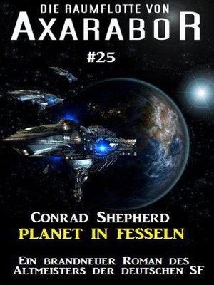 cover image of Die Raumflotte von Axarabor #25