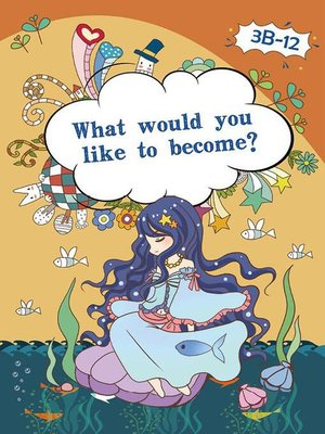cover image of What Would you Like to Become?